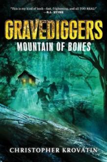 Gravediggers: Mountain of Bones - Christopher Krovatin