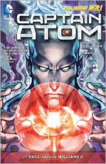 Captain Atom, Vol. 1: Evolution - J.T. Krul, Stanley Artgem Lau