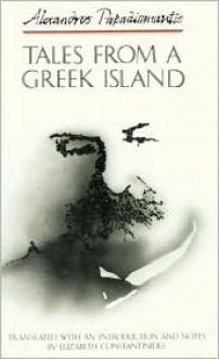 Tales from a Greek Island - Alexandros Papadiamantis,Elizabeth Constantinides,Alexandros Papadiamantes