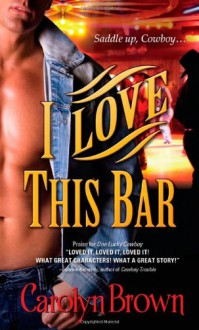 I Love This Bar - Carolyn Brown