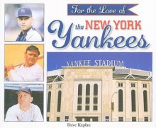For the Love of the New York Yankees - Dave Kaplan