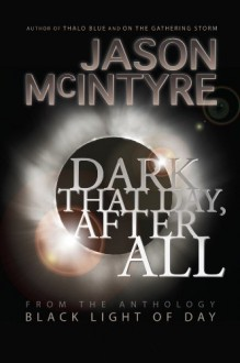 Dark That Day, After All - Jason McIntyre