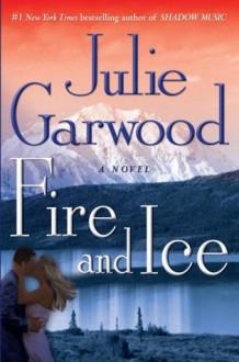 Fire and Ice - Julie Garwood