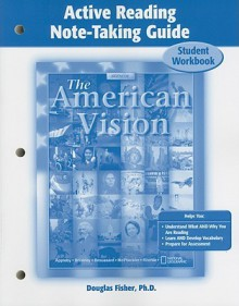 The American Vision Active Reading Note-Taking Guide: Student Workbook - Douglas Fisher