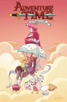 Adventure Time with Fionna & Cake Vol. 1 - Lucy Knisley, Natasha Allegri, Kate Leth, Noelle Stevenson