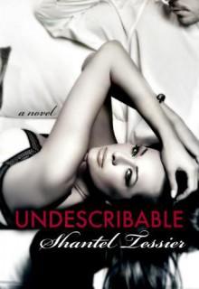 Undescribable (Undescribable, #1) - Shantel Tessier