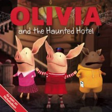 OLIVIA and the Haunted Hotel (Olivia TV Tie-in) - Patrick Spaziante