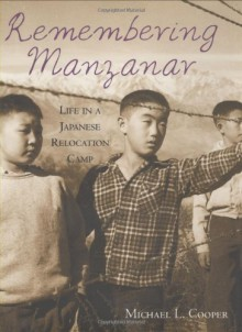 Remembering Manzanar: Life in a Japanese Relocation Camp - Michael L. Cooper