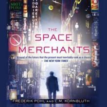 The Space Merchants - Frederik Pohl, C.M. Kornbluth, Dan Bittner