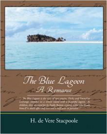 The Blue Lagoon A Romance - H. de Vere Stacpoole