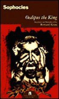 Oedipus the King - Sophocles, Bernard Knox
