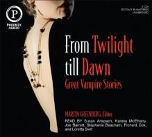 From Twilight Till Dawn: Great Vampire Stories - Martin H. Greenberg