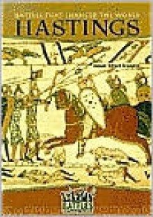 Hastings. Battles That Changed the World. - Samuel Willard Crompton