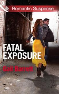 Fatal Exposure (Mills & Boon Romantic Suspense) (Buried Secrets - Book 1) - Gail Barrett