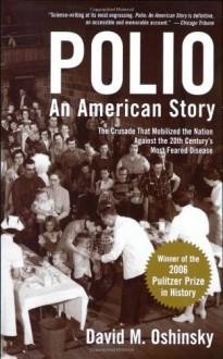 Polio: An American Story - David M. Oshinsky