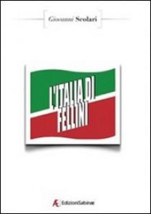 L'Italia di Fellini - Giovanni Scolari