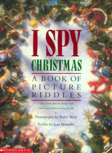 I spy Christmas: book of picture riddles - Jean Marzollo, Walter Wick