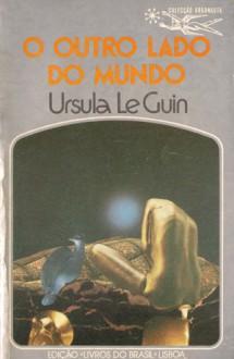 O Outro Lado do Mundo - Ursula K. Le Guin, Eurico da Fonseca