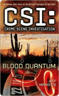Blood Quantum (CSI: Crime Scene Investigation, #14) - Jeff Mariotte