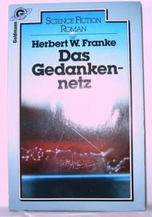 Das Gedankennetz - Herbert W. Franke