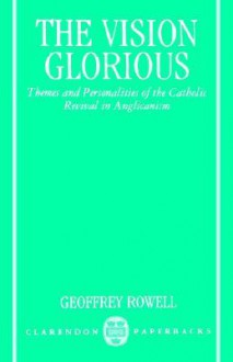 The Vision Glorious - Geoffrey Rowell