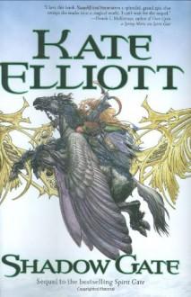 Shadow Gate (Crossroads, Book 2) - Kate Elliott
