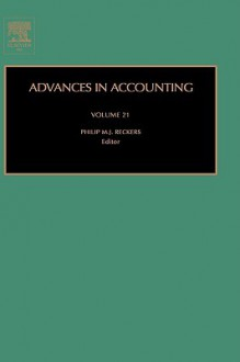 Advances in Accounting, Volume 21 - Philip M.J. Reckers