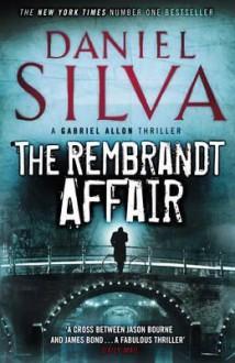 The Rembrandt Affair (Gabriel Allon, #10) - Daniel Silva