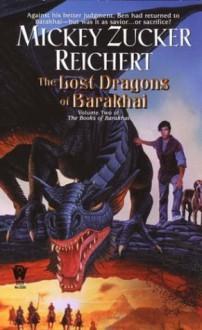 The Lost Dragons of Barakhai - Mickey Zucker Reichert