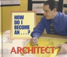 How Do I Become A...? - Architect - Mindi Englart