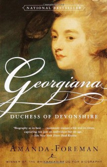 Georgiana, Duchess of Devonshire - Amanda Foreman