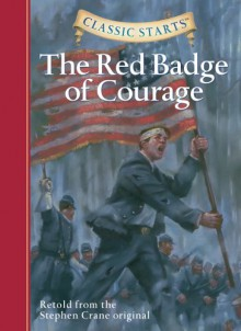 The Red Badge of Courage - Oliver Ho, Jamel Akib, Arthur Pober, Stephen Crane