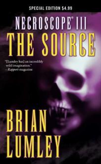 Necroscope III: The Source - Brian Lumley