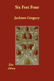 Six Feet Four - Jackson Gregory