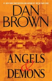 Angels & Demons: A Novel (Robert Langdon) - Dan Brown
