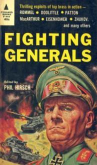 Fighting Generals - Phil Hirsch