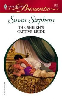 The Sheikh's Captive Bride (Surrender to the Sheikh, #7) - Susan Stephens