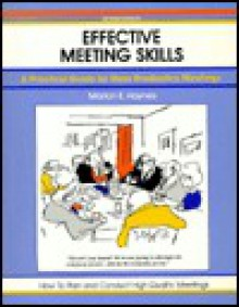 Effective Meeting Skills, Revised - Marion E. Haynes