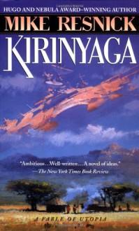 Kirinyaga: A Fable of Utopia - Mike Resnick