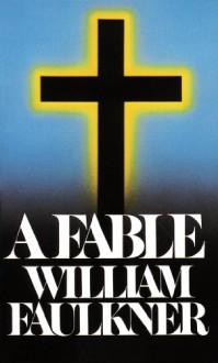 A Fable - William Faulkner