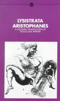 Lysistrata - Aristophanes, Douglas Parker, William Arrowsmith, Douglass Parker