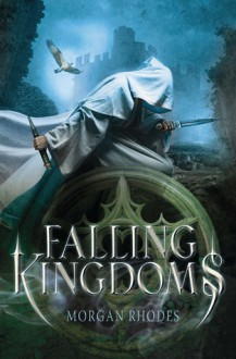 Falling Kingdoms - Morgan Rhodes, Michelle Rowen