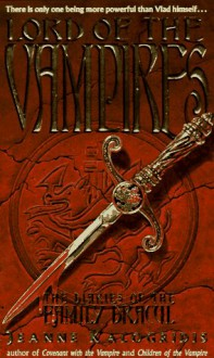Lord of the Vampires (Diaries of the Family Dracul) - Jeanne Kalogridis