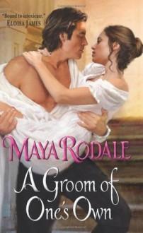 A Groom of One's Own - Maya Rodale