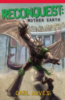 Reconquest: Mother Earth - Carl Alves