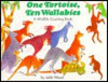 One Tortoise, Ten Wallabies: A Wildlife Counting Book - Jakki Wood