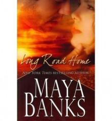 Long Road Home - Maya Banks
