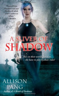 A Sliver of Shadow (Abby Sinclair, No. 2) - Allison Pang
