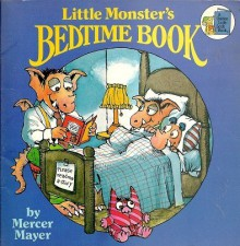 Little Monster's Bedtime Book - Mercer Mayer