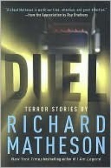 Duel: Terror Stories - Richard Matheson